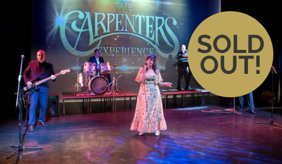 The Carpenters Experience – sold out…